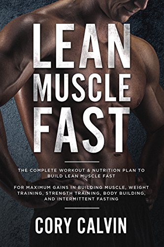 db826ae1a6a Book Cover of Cory Calvin - Lean Muscle Diet  The Complete Workout    Nutrition Plan