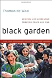 Black Garden: Armenia and Azerbaijan Through Peace and War, 10th Year Anniversary Edition, Revised and Updated, Thomas de Waal, 0814760325