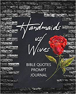 handmaids vs wives bible quotes prompt journal serenity joy