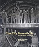 City Beneath Us, Vivian Heller and New York Transit Museum Staff, 0393057976