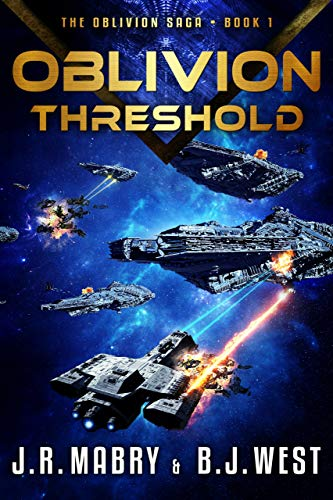 Oblivion Threshold: A Military Science Fiction Space Opera Epic (The Oblivion Saga Book 1) by [Mabry, J.R., West, B.J.]