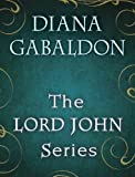 The Lord John Series 4-Book Bundle: Lord John and the Private Matter, Lord John and the Hand of Devils, Lord Johnand the Brotherhood of the Blade, The Scottish Prisoner (Lord John Grey)