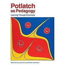 Potlatch as Pedagogy: Learning as Ceremony