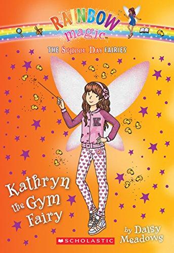 Kathryn the Gym Fairy (The School Day Fairies #4)