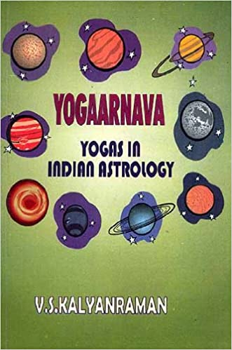 Yogaarnava Yogas in Indian Astrology: V S  Kalyanraman