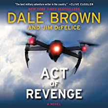 Act of Revenge: A Novel Audiobook by Dale Brown, Jim DeFelice Narrated by Nick Sullivan