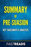 img - for Summary of Pre-Suasion: Includes Key Takeaways & Analysis book / textbook / text book