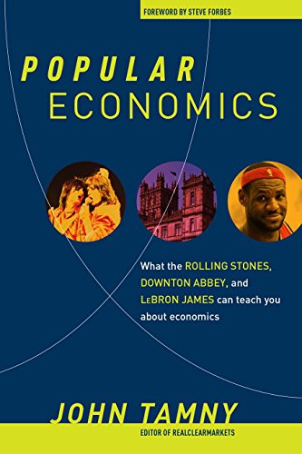 Download Popular Economics: What the Rolling Stones, Downton Abbey, and LeBron James Can Teach You about Economics Pdf