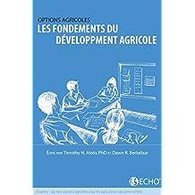 Les Fondements du developpement agricole: Chapitre 1 du livre: Options agricoles pour les agriculteurs de petite echelle (French Edition)
