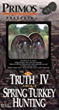 The Truth Eleven: Spring Turkey Hunting (Primos Hunting Calls)