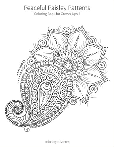 Buy Peaceful Paisley Patterns Adult Coloring Book For Grown Ups Volume 2 Online At Low Prices In India
