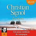 La vie en son royaume | Livre audio Auteur(s) : Christian Signol Narrateur(s) : Taric Mehani
