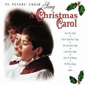 St. Peters' Boy Choir - Sing A Christmas Carol - Amazon
