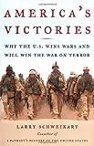 America's Victories, Larry Schweikart, 1595230211