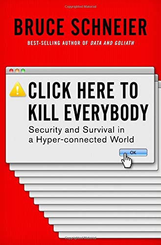 Books : Click Here to Kill Everybody: Security and Survival in a Hyper-connected World