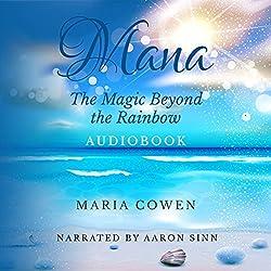 Mana: The Magic Beyond the Rainbow