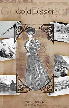 Gold Digger: A Klondike Mystery by [Delany, Vicki]