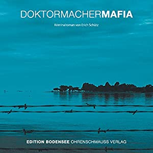 Doktormacher-Mafia Hörbuch