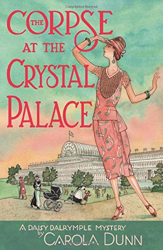 The Corpse at the Crystal Palace: A Daisy Dalrymple Mystery (Daisy Dalrymple Mysteries)