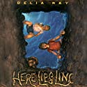 Here Lies Linc Audiobook by Delia Ray Narrated by Zach Roe