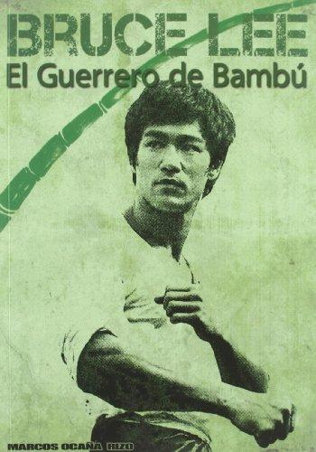 Descargar Libro Bruce Lee: El Guerrero De Bambú Marcos Ocaña Rizo
