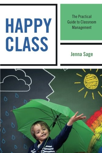 Happy Class: The Practical Guide to Classroom Management
