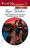 The Greek Tycoon's Unwilling Wife, Kate Walker, 0373234414