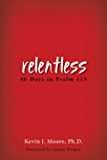 relentless: 40 Days in Psalm 119