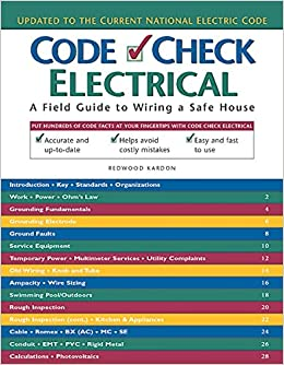Code Check Electrical: A Field Guide to Wiring a Safe House ... on