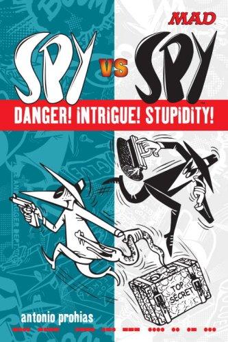 Spy vs Spy Danger! Intrigue! Stupidity! (Mad Magazine) by Watson-Guptill