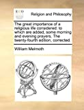 The Great Importance of a Religious Life Considered, William Melmoth, 1140906453