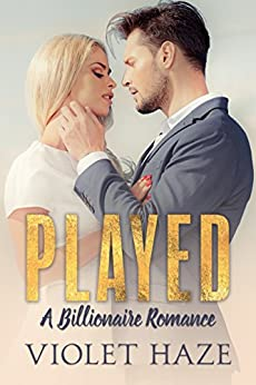 Played: A Billionaire Romance by [Haze, Violet]