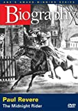 Biography: Paul Revere - The Midnight Rider (A&E Archives)