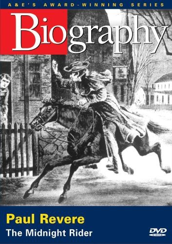 Biography: Paul Revere - The Midnight Rider (A&E Archives) by A&E