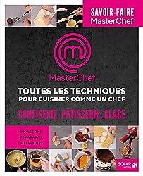 Masterchef-toutes les techniques-confiserie, pâtisserie, glace