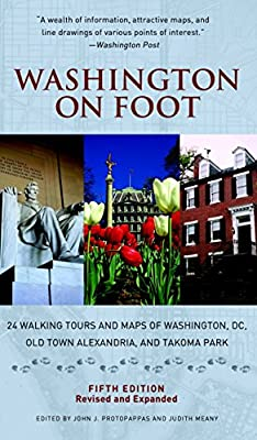 Washington on Foot, Fifth Edition: 24 Walking Tours and Maps of Washington, DC, Old Town Alexandria, and Takoma Park