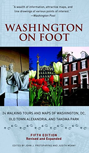 Washington on Foot, Fifth Edition: 24 Walking Tours and Maps of Washington, DC, Old Town Alexandria, and Takoma ()