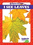 I See Leaves (Tadpole Books: Outdoor Explorer)