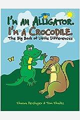 I'm an Alligator. I'm a Crocodile. Hardcover