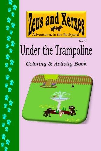 Under-the-Trampoline-Coloring-Activity-Book-Zeus-Xerxes-Adventures-in-the-Backyard-Volume-9