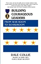 Building Courageous Leaders: From War Room to Boardroom