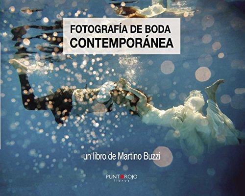 Descargar Libro Fotografía De Boda Contemporánea Martino Giuliano Buzzi