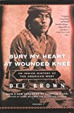 img - for Bury My Heart At Wounded Knee: An Indian History Of The American West (Turtleback School & Library Binding Edition) book / textbook / text book