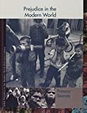 img - for Prejudice in the Modern World: Primary Sources (Prejudice Throughout History Reference Library) book / textbook / text book