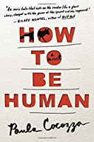 How to Be Human: A Novel