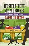 Bushel Full of Murder (A Farmers' Market Mystery)
