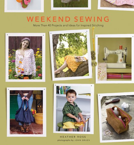 Weekend Sewing: More Than 40 Projects and Ideas for Inspired Stitching (Weekend Craft)