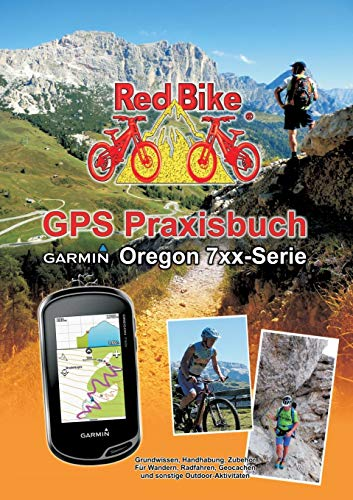 GPS Praxisbuch Garmin Oregon 7xx-Serie (German Edition)