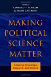 Making Political Science Matter, , 0814740332