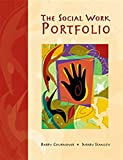 img - for The Social Work Portfolio: Planning, Assessing, and Documenting Lifelong Learning in a Dynamic Profession (Field/Practicum/Internship) book / textbook / text book